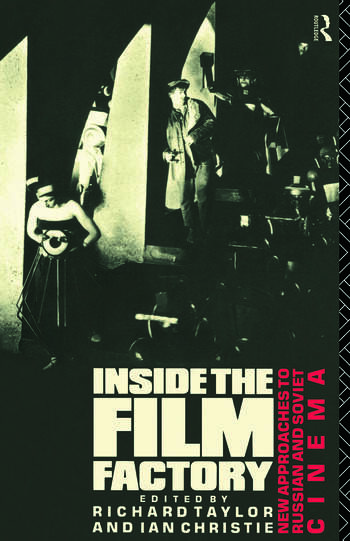 Inside the Film Factory New Approaches to Russian and Soviet Cinema book cover