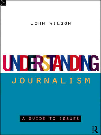 Understanding Journalism A Guide to Issues book cover