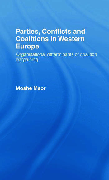 Parties, Conflicts and Coalitions in Western Europe The Organisational Determinants of Coalition Bargaining book cover