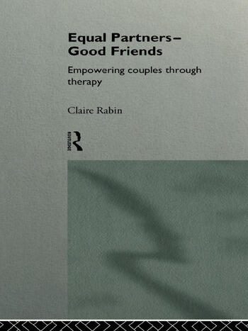 Equal Partners - Good Friends Empowering Couples Through Therapy book cover