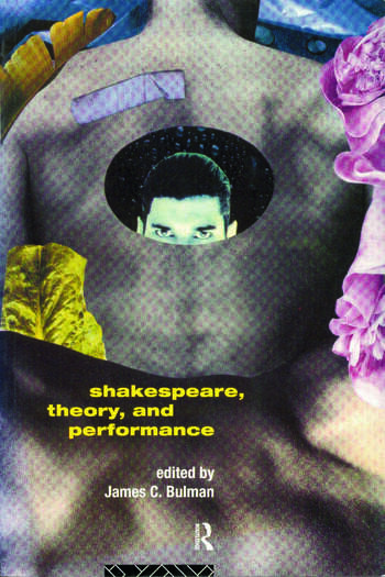 Shakespeare, Theory and Performance book cover