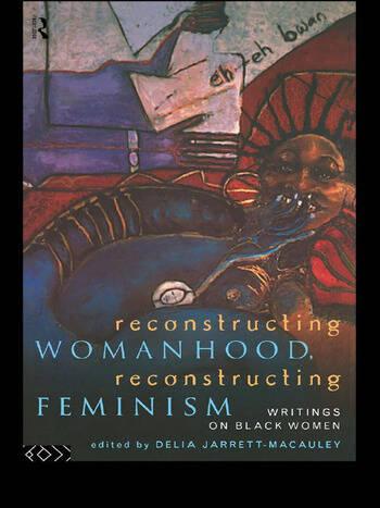 Reconstructing Womanhood, Reconstructing Feminism Writings on Black Women book cover