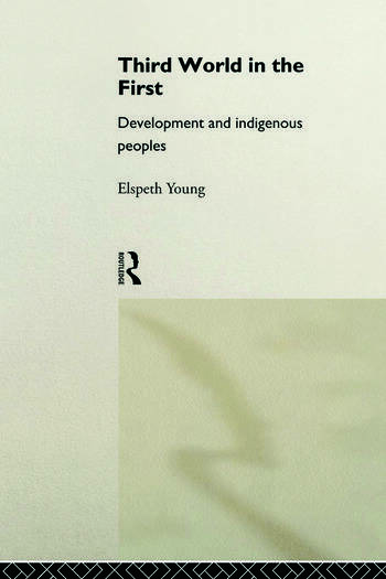 Third World in the First Development and Indigenous Peoples book cover