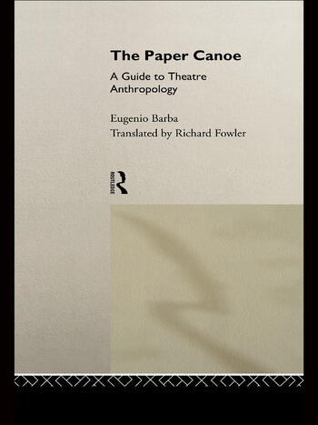 The Paper Canoe A Guide to Theatre Anthropology book cover