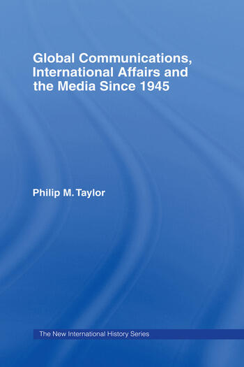 Global Communications, International Affairs and the Media Since 1945 book cover