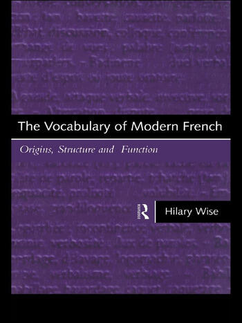 The Vocabulary of Modern French Origins, Structure and Function book cover