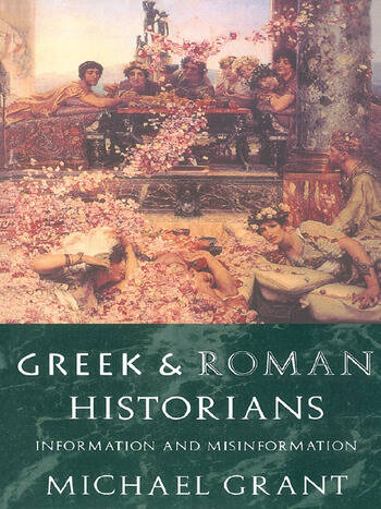 Greek and Roman Historians Information and Misinformation book cover