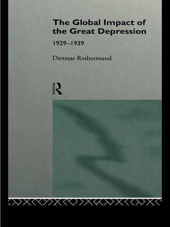 The Global Impact of the Great Depression 1929-1939 book cover
