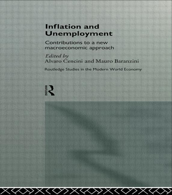 Inflation and Unemployment Contributions to a New Macroeconomic Approach book cover