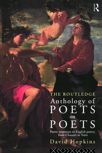 The Routledge Anthology of Poets on Poets Poetic Responses to English Poetry from Chaucer to Yeats book cover