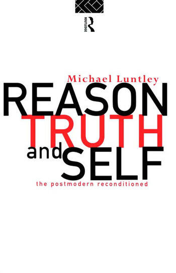 Reason, Truth and Self The Postmodern Reconditioned book cover