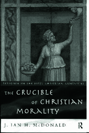 The Crucible of Christian Morality book cover