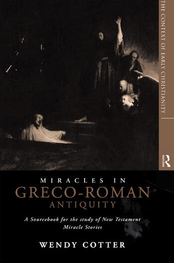 Miracles in Greco-Roman Antiquity A Sourcebook for the Study of New Testament Miracle Stories book cover