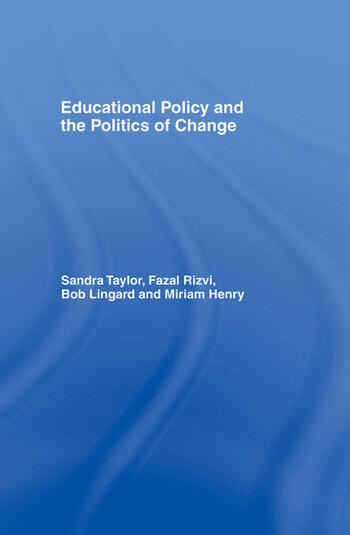 Educational Policy and the Politics of Change book cover