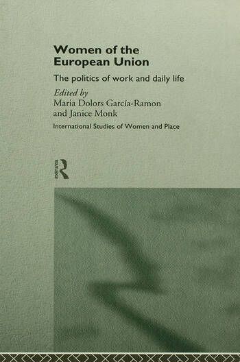 Women of the European Union The Politics of Work and Daily Life book cover