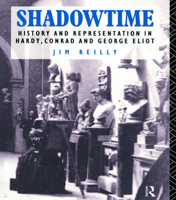 Shadowtime History and Representation in Hardy, Conrad and George Eliot book cover