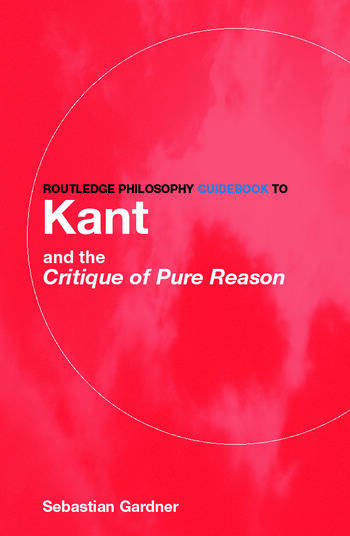 Routledge Philosophy GuideBook to Kant and the Critique of Pure Reason book cover
