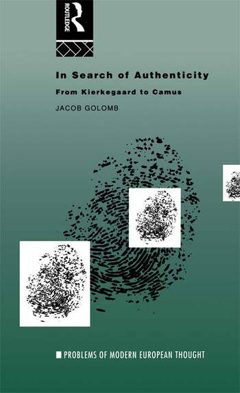 In Search of Authenticity Existentialism from Kierkegaard to Camus book cover