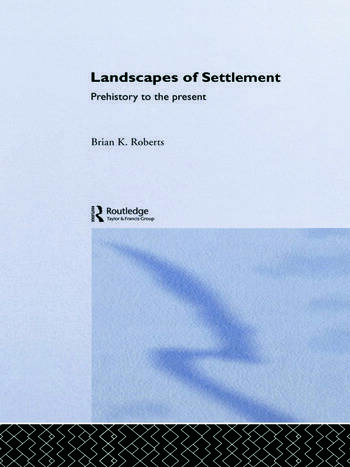 Landscapes of Settlement Prehistory to the Present book cover