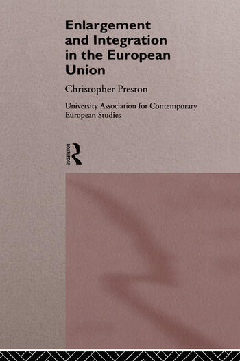 The Enlargement and Integration of the European Union Issues and Strategies book cover