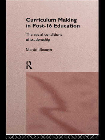Curriculum Making in Post-16 Education The Social Conditions of Studentship book cover