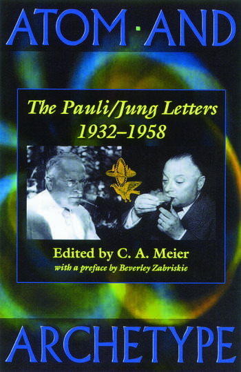 Atom and Archetype The Pauli/Jung Letters 1932-1958 book cover