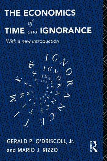 The Economics of Time and Ignorance With a New Introduction book cover
