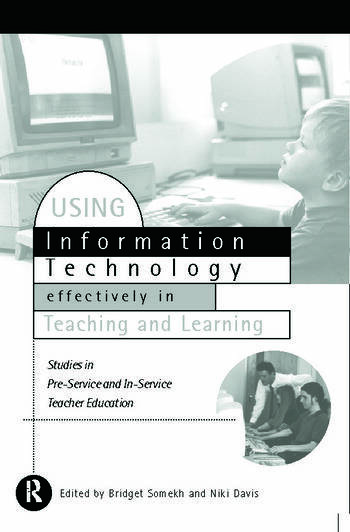 Using IT Effectively in Teaching and Learning Studies in Pre-Service and In-Service Teacher Education book cover