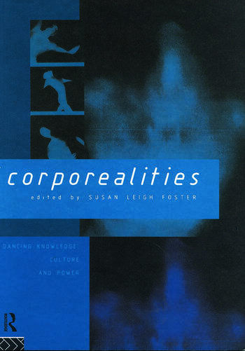 Corporealities Dancing Knowledge, Culture and Power book cover