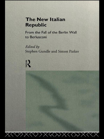 The New Italian Republic From the Fall of the Berlin Wall to Berlusconi book cover
