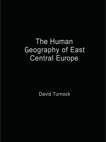 The Human Geography of East Central Europe book cover