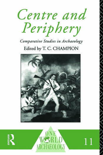 Centre and Periphery Comparative Studies in Archaeology book cover