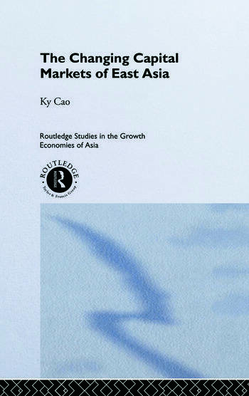 The Changing Capital Markets of East Asia book cover