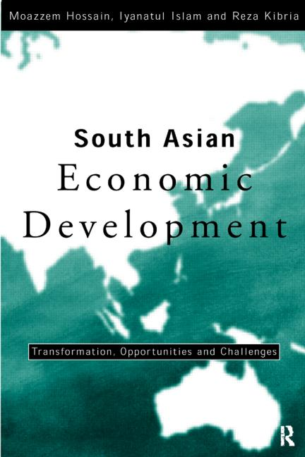South Asian Economic Development Transformation, Opportunities and Challenges book cover