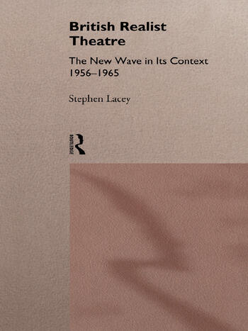 British Realist Theatre The New Wave in its Context 1956 - 1965 book cover