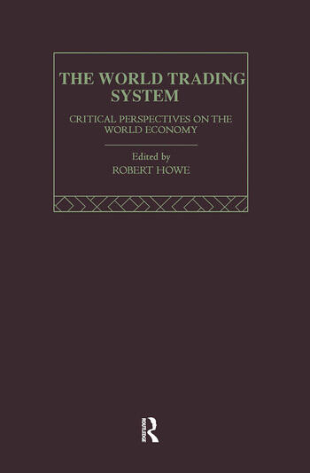 The World Trading System Critical Perspectives on the World Economy book cover
