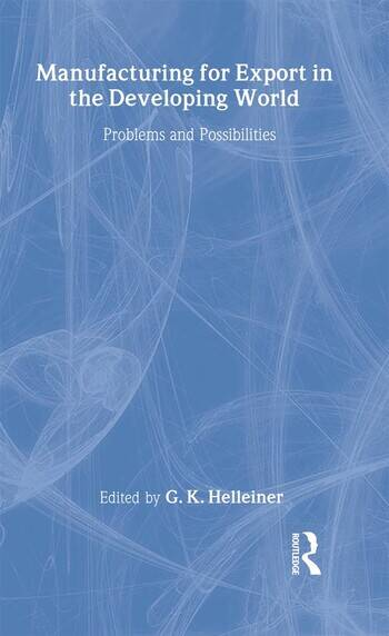 Manufacturing for Export in the Developing World Problems and Possibilities book cover