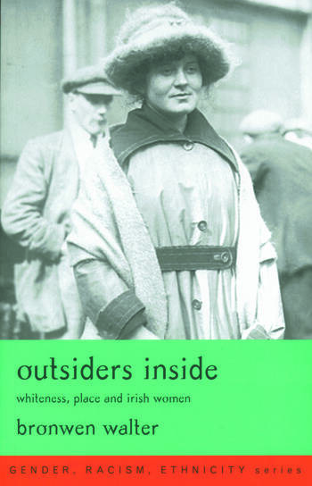 Outsiders Inside Whiteness, Place and Irish Women book cover