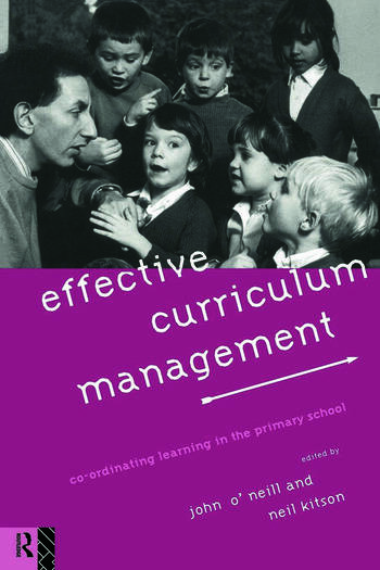 Effective Curriculum Management Co-ordinating Learning in the Primary School book cover