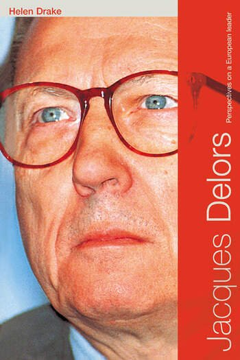 Jacques Delors Perspectives on a European Leader book cover