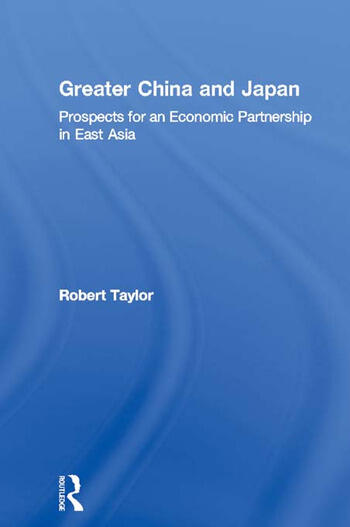 Greater China and Japan Prospects for an Economic Partnership in East Asia book cover