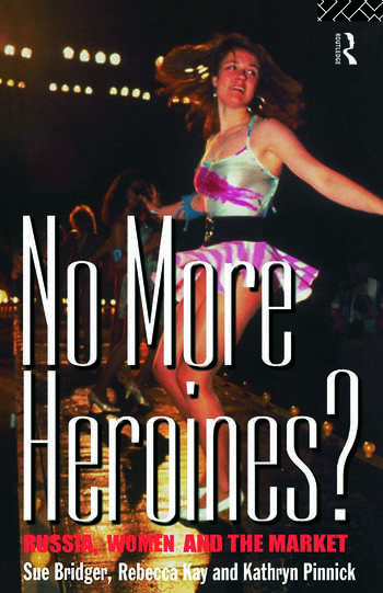 No More Heroines? Russia, Women and the Market book cover