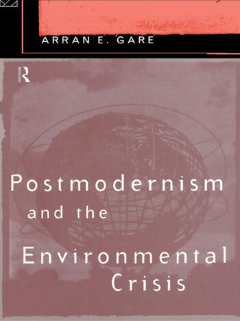 Postmodernism and the Environmental Crisis book cover