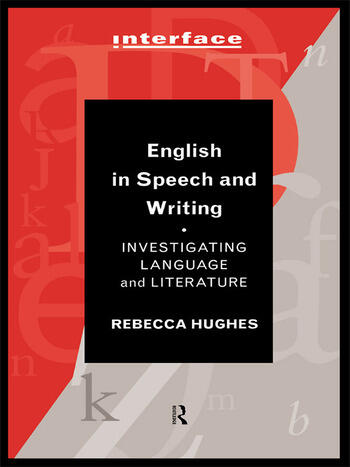 English in Speech and Writing Investigating Language and Literature book cover