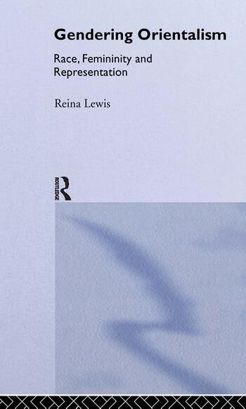 Gendering Orientalism Race, Femininity and Representation book cover