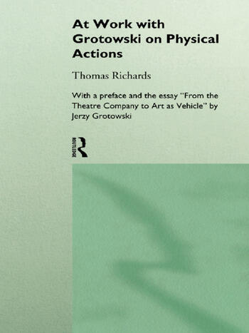 At Work with Grotowski on Physical Actions book cover