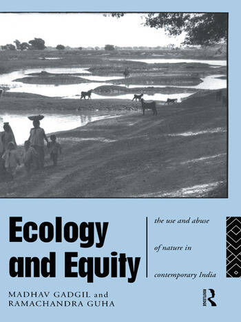 Ecology and Equity The Use and Abuse of Nature in Contemporary India book cover