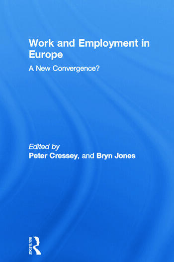 Work and Employment in Europe A New Convergence? book cover