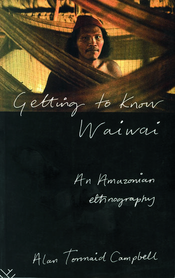 Getting to Know Waiwai An Amazonian Ethnography book cover