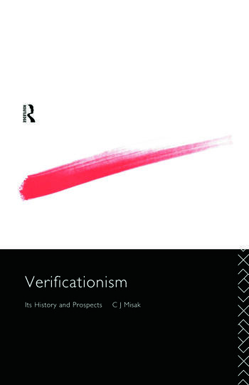 Verificationism Its History and Prospects book cover
